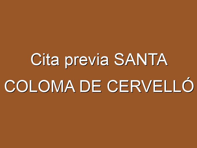 Cita previa SANTA COLOMA DE CERVELLÓ