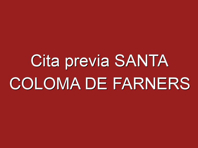 Cita previa SANTA COLOMA DE FARNERS