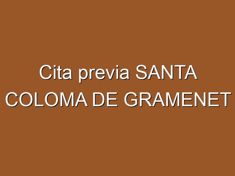 Cita previa SANTA COLOMA DE GRAMENET