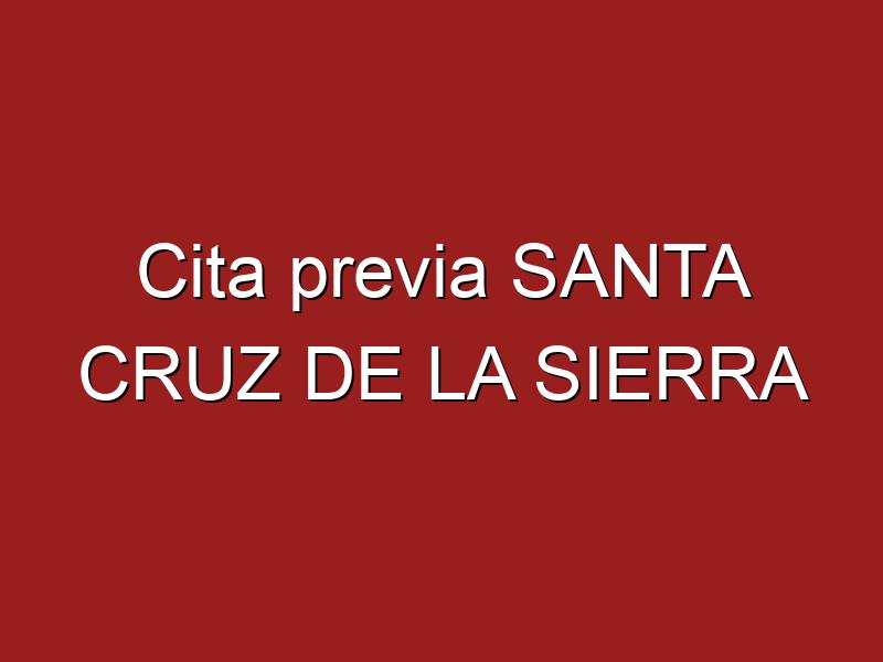 Cita previa SANTA CRUZ DE LA SIERRA