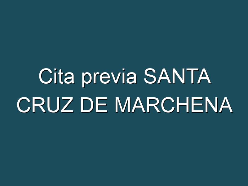 Cita previa SANTA CRUZ DE MARCHENA