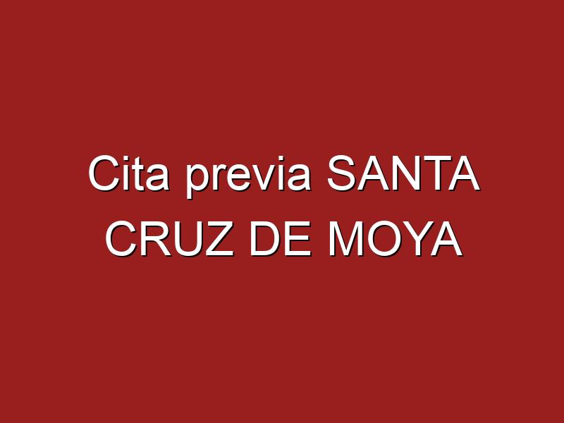 Cita previa SANTA CRUZ DE MOYA
