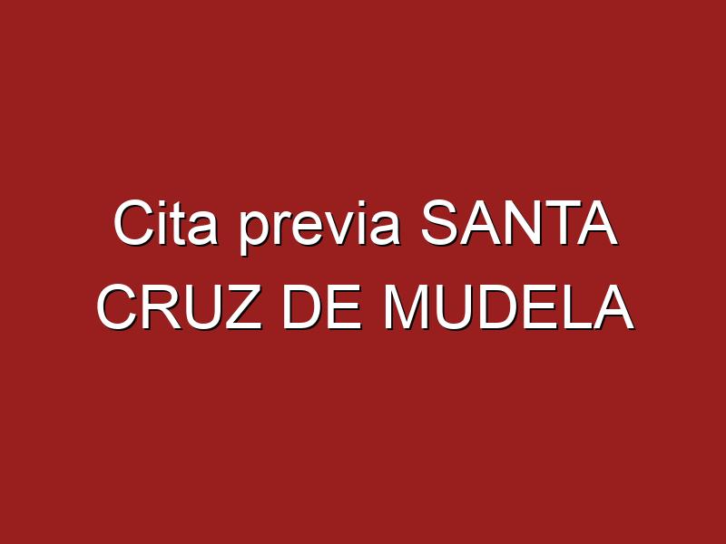 Cita previa SANTA CRUZ DE MUDELA