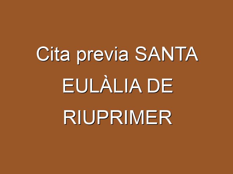 Cita previa SANTA EULÀLIA DE RIUPRIMER