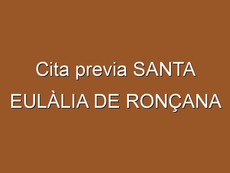 Cita previa SANTA EULÀLIA DE RONÇANA