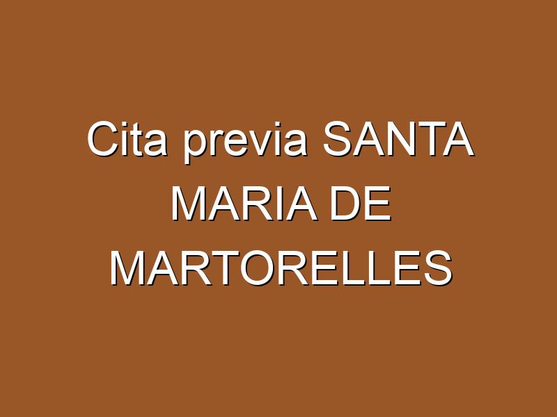 Cita previa SANTA MARIA DE MARTORELLES