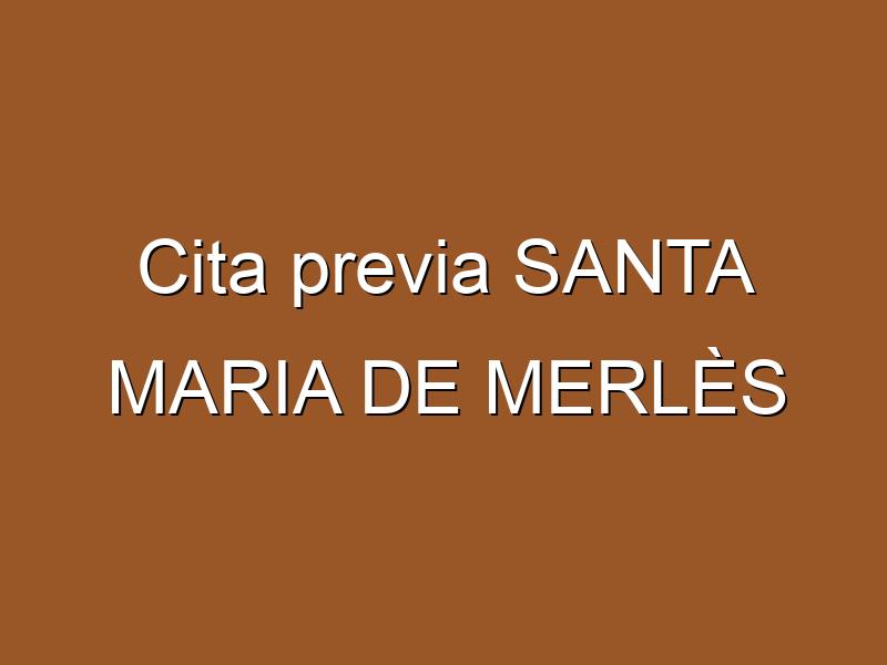 Cita previa SANTA MARIA DE MERLÈS
