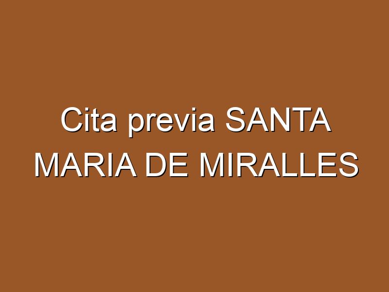 Cita previa SANTA MARIA DE MIRALLES