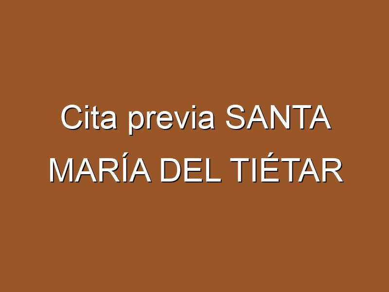 Cita previa SANTA MARÍA DEL TIÉTAR
