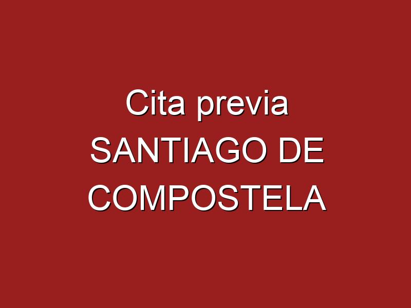 Cita previa SANTIAGO DE COMPOSTELA