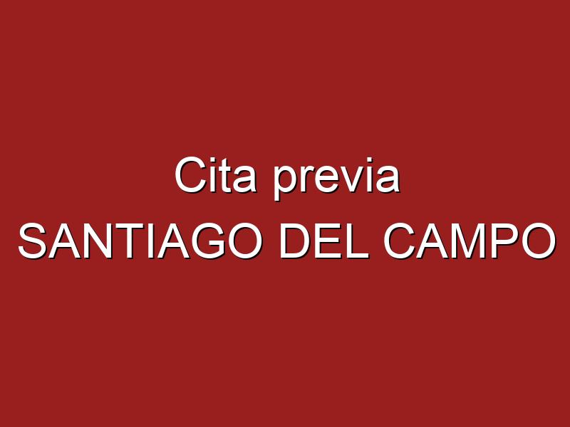 Cita previa SANTIAGO DEL CAMPO