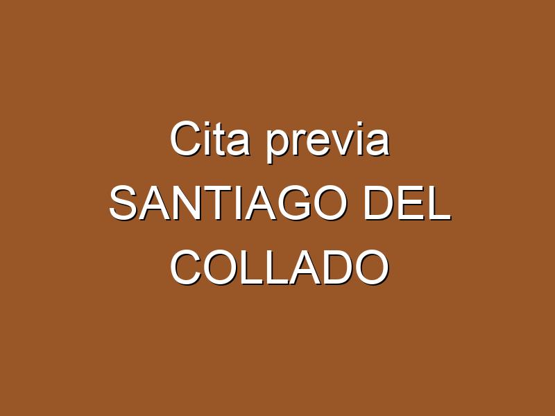 Cita previa SANTIAGO DEL COLLADO