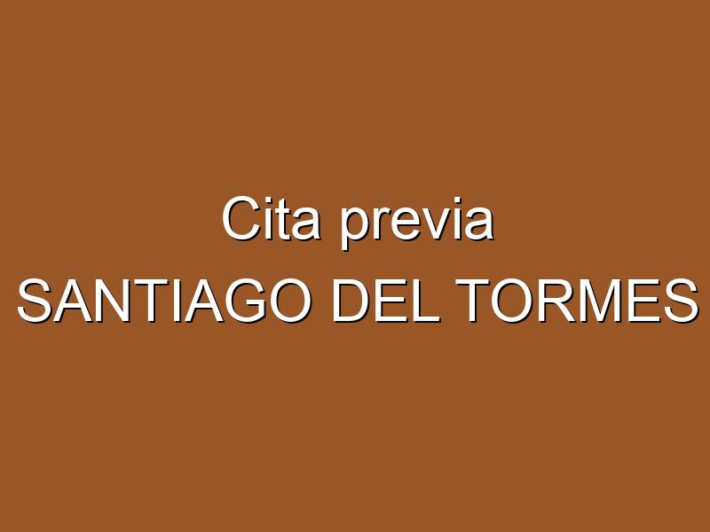 Cita previa SANTIAGO DEL TORMES