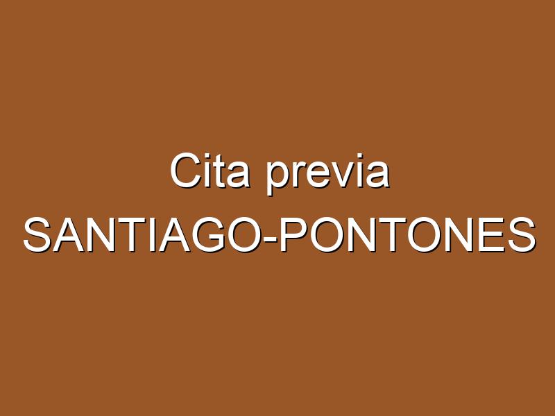 Cita previa SANTIAGO-PONTONES