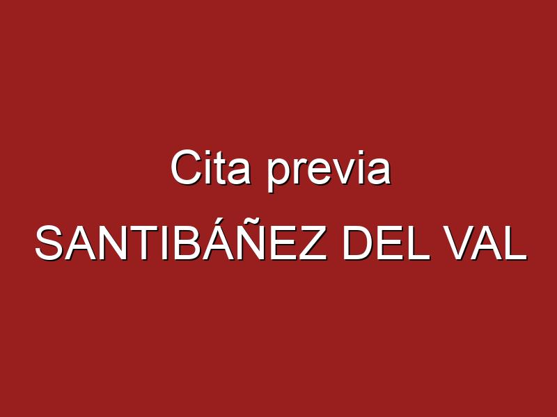 Cita previa SANTIBÁÑEZ DEL VAL