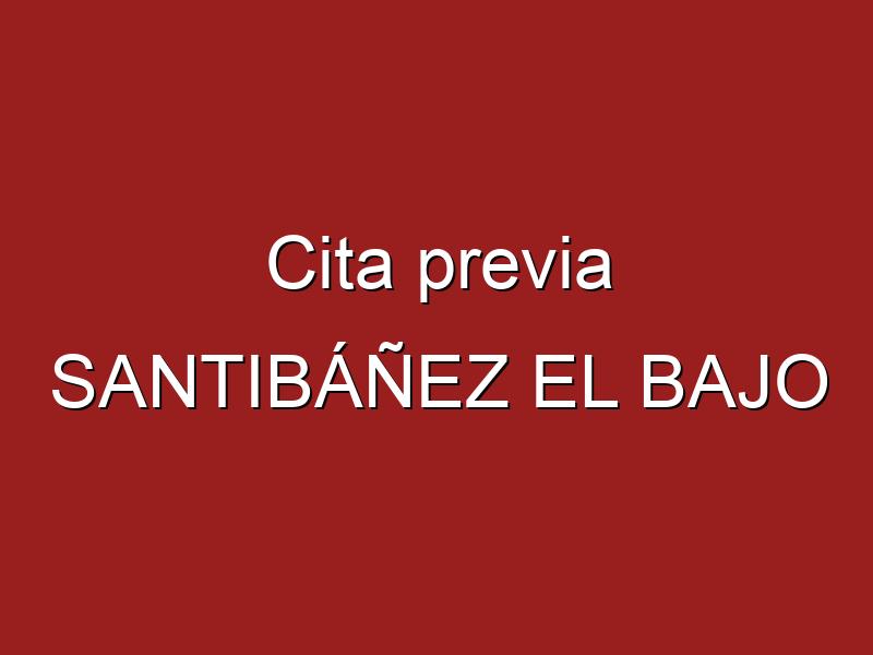 Cita previa SANTIBÁÑEZ EL BAJO