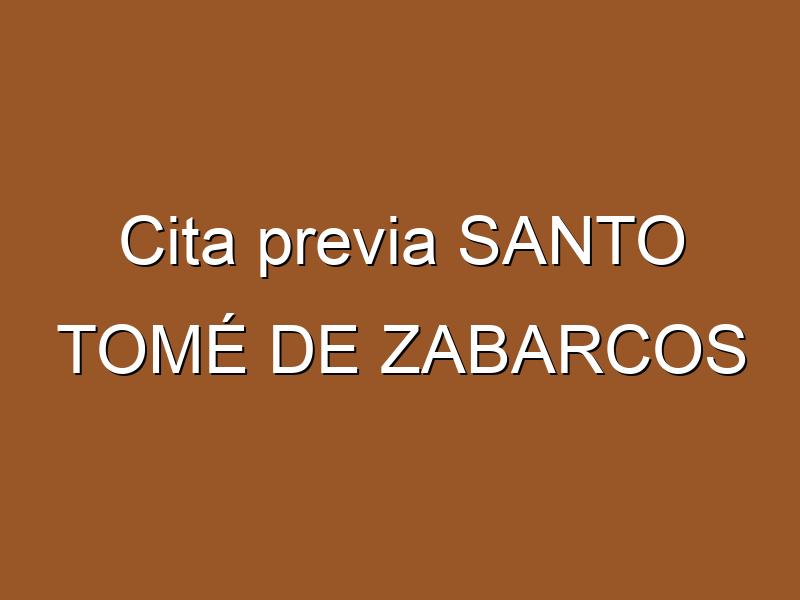 Cita previa SANTO TOMÉ DE ZABARCOS