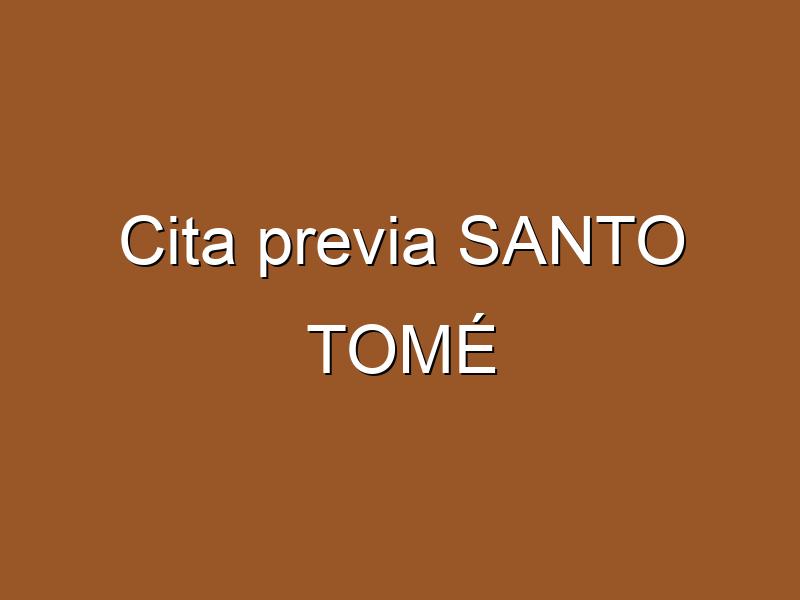 Cita previa SANTO TOMÉ