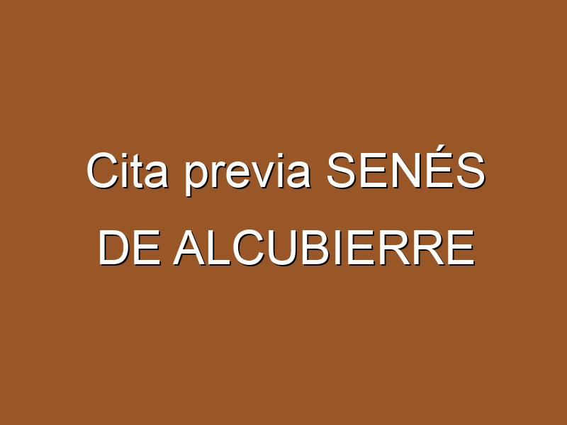 Cita previa SENÉS DE ALCUBIERRE