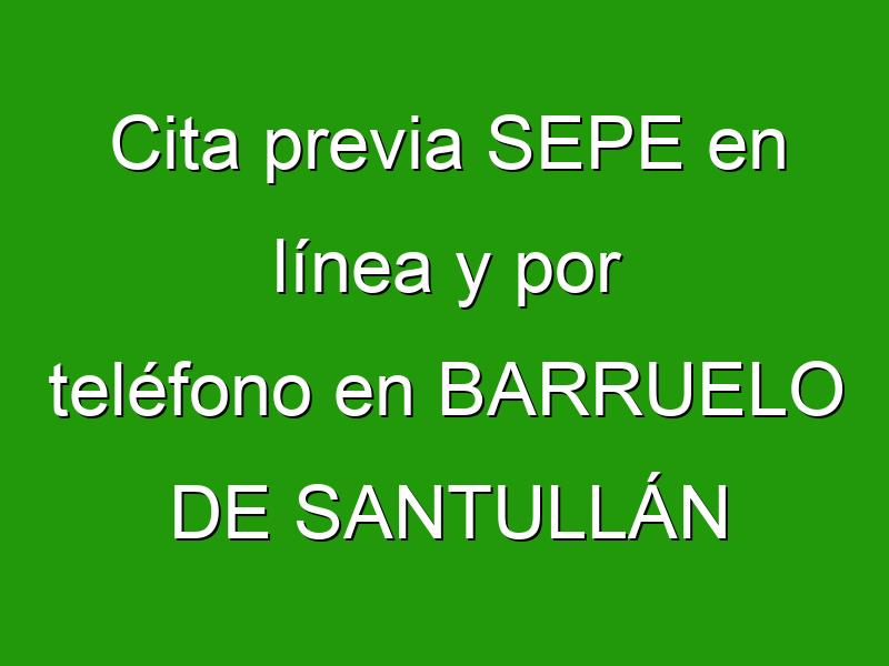 Cita previa SEPE en línea y por teléfono en BARRUELO DE SANTULLÁN