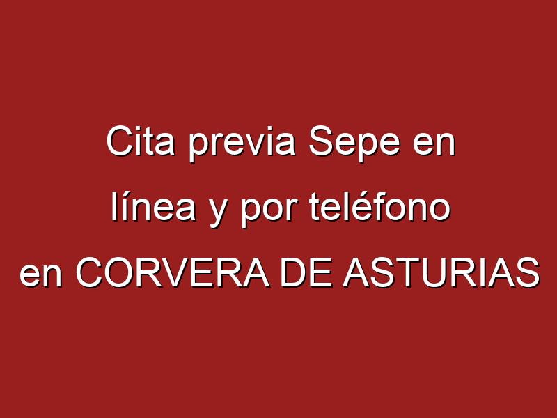 Cita previa Sepe en línea y por teléfono en CORVERA DE ASTURIAS