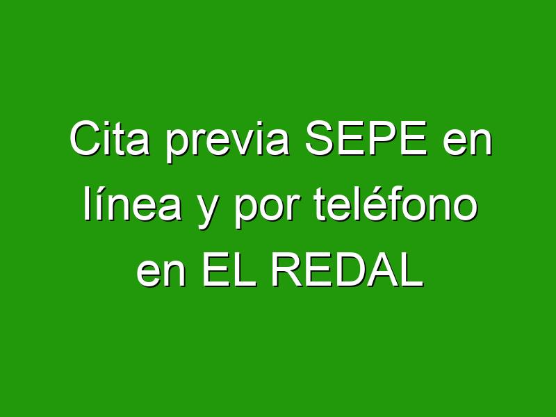 Cita previa SEPE en línea y por teléfono en EL REDAL