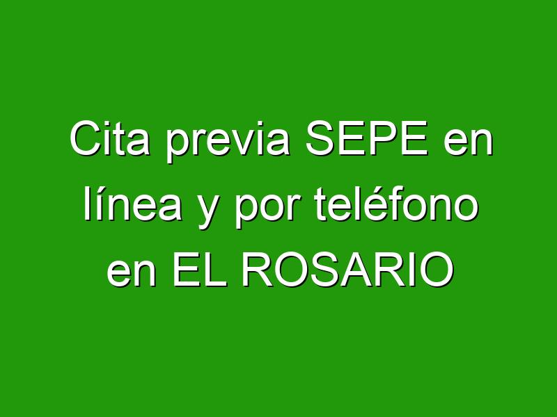 Cita previa SEPE en línea y por teléfono en EL ROSARIO