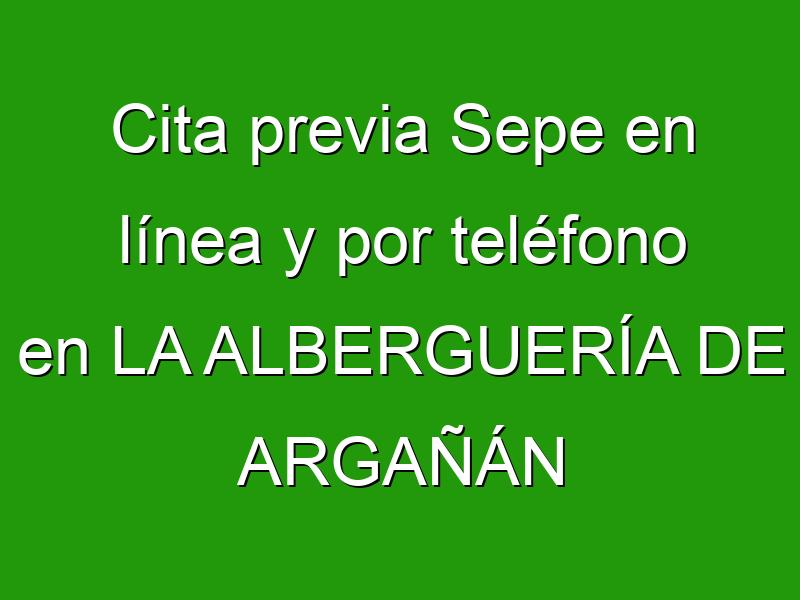 Cita previa Sepe en línea y por teléfono en LA ALBERGUERÍA DE ARGAÑÁN