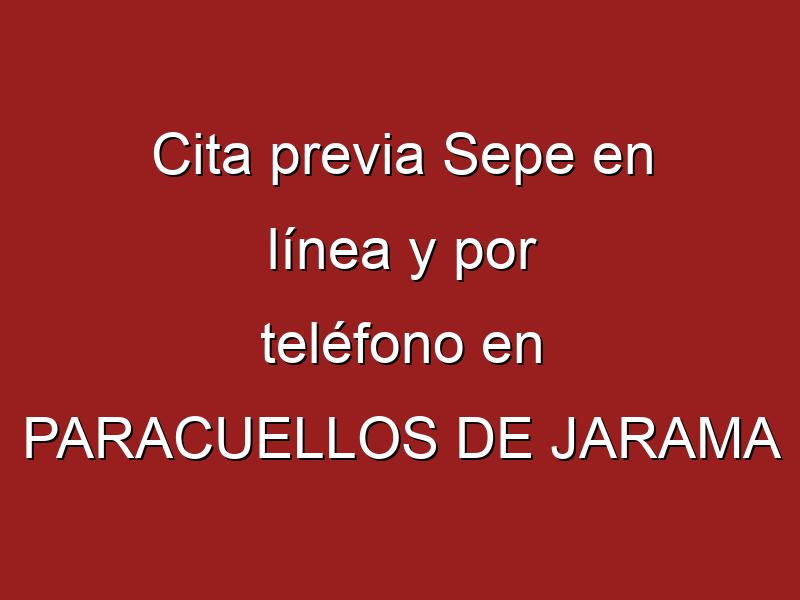 Cita previa Sepe en línea y por teléfono en PARACUELLOS DE JARAMA