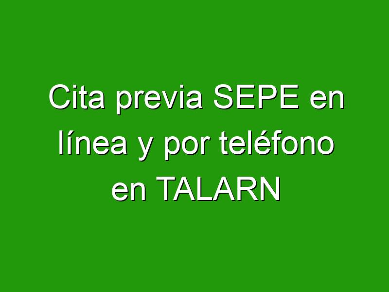 Cita previa SEPE en línea y por teléfono en TALARN