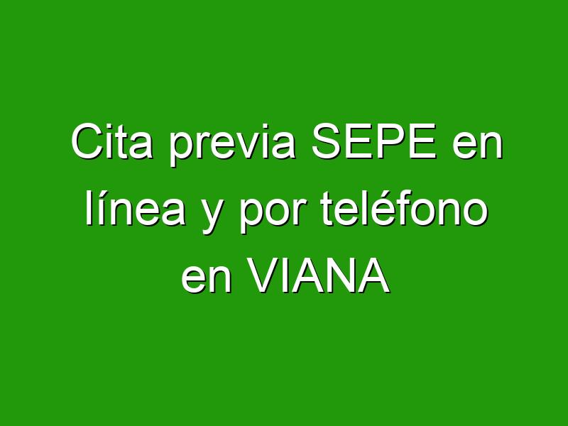 Cita previa SEPE en línea y por teléfono en VIANA