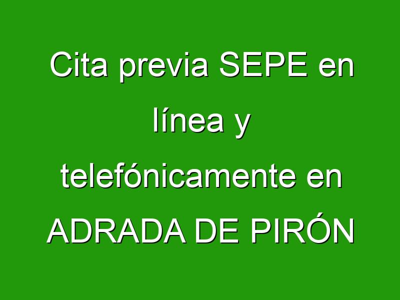 Cita previa SEPE en línea y telefónicamente en ADRADA DE PIRÓN
