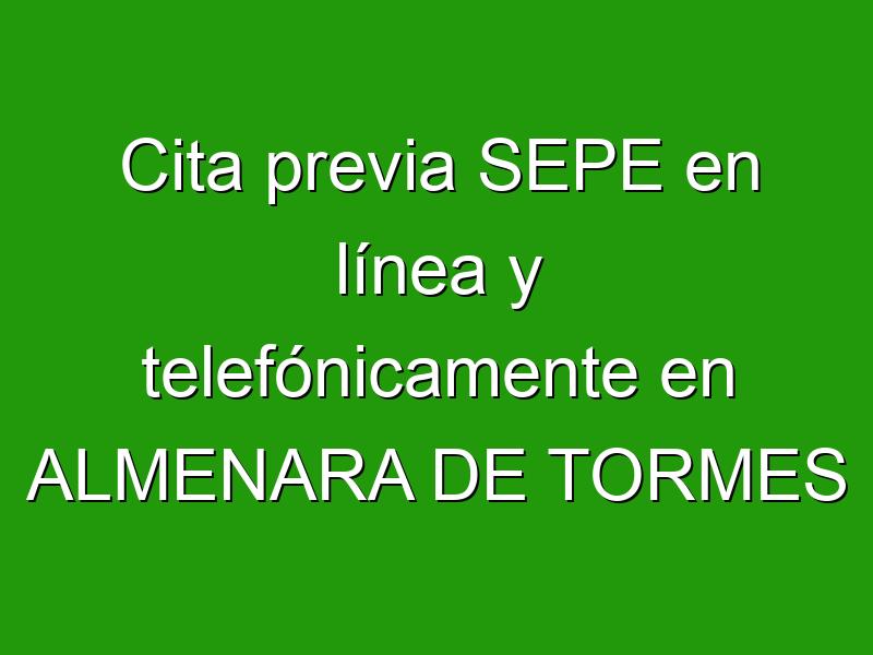 Cita previa SEPE en línea y telefónicamente en ALMENARA DE TORMES