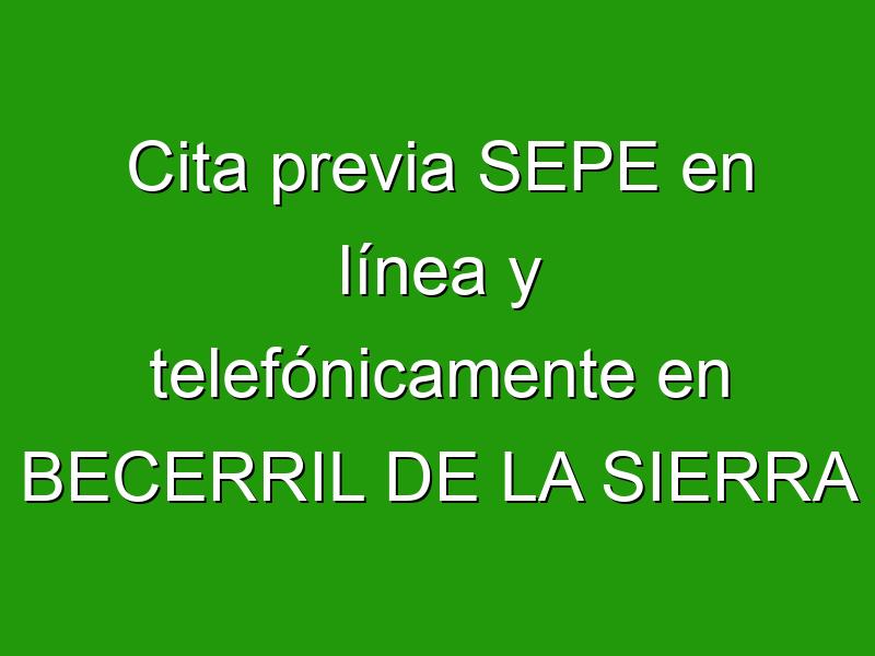 Cita previa SEPE en línea y telefónicamente en BECERRIL DE LA SIERRA