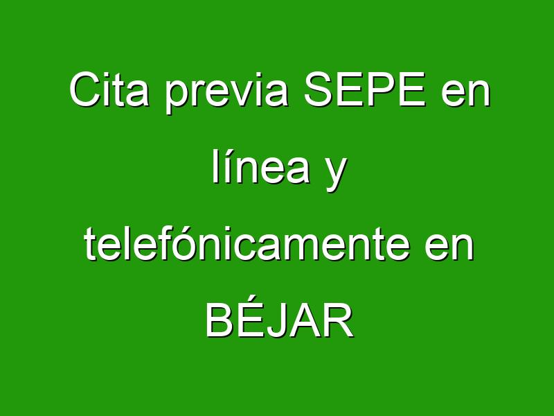 Cita previa SEPE en línea y telefónicamente en BÉJAR