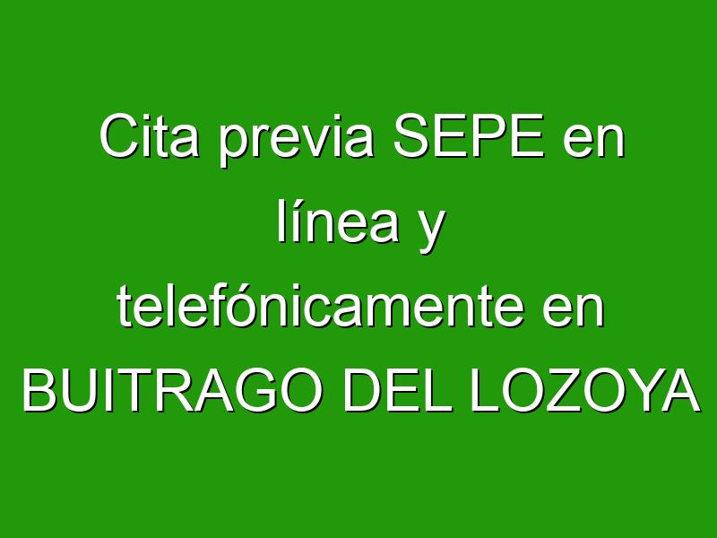 Cita previa SEPE en línea y telefónicamente en BUITRAGO DEL LOZOYA
