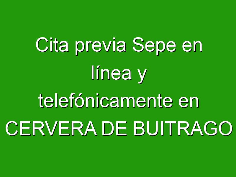 Cita previa Sepe en línea y telefónicamente en CERVERA DE BUITRAGO