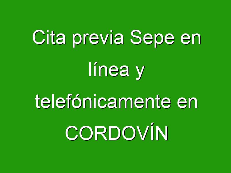 Cita previa Sepe en línea y telefónicamente en CORDOVÍN