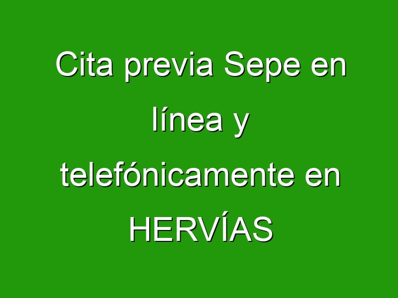 Cita previa Sepe en línea y telefónicamente en HERVÍAS