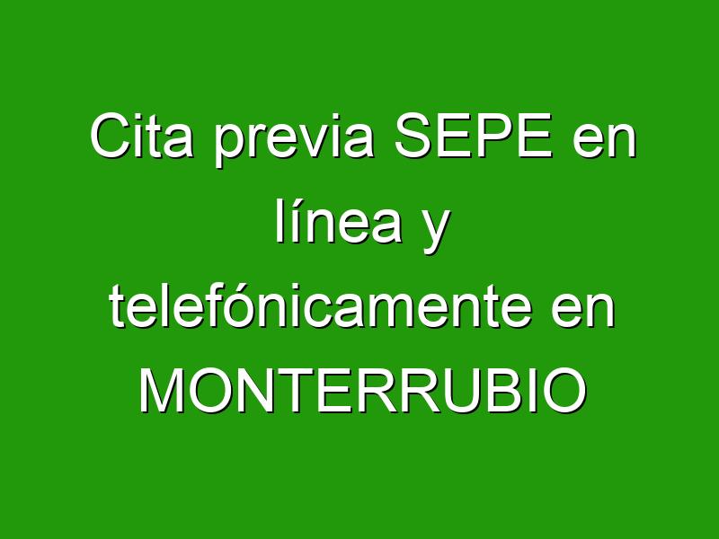 Cita previa SEPE en línea y telefónicamente en MONTERRUBIO