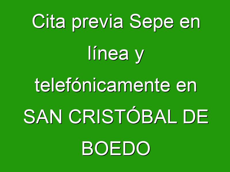 Cita previa Sepe en línea y telefónicamente en SAN CRISTÓBAL DE BOEDO
