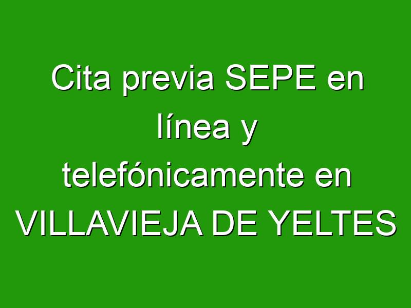 Cita previa SEPE en línea y telefónicamente en VILLAVIEJA DE YELTES