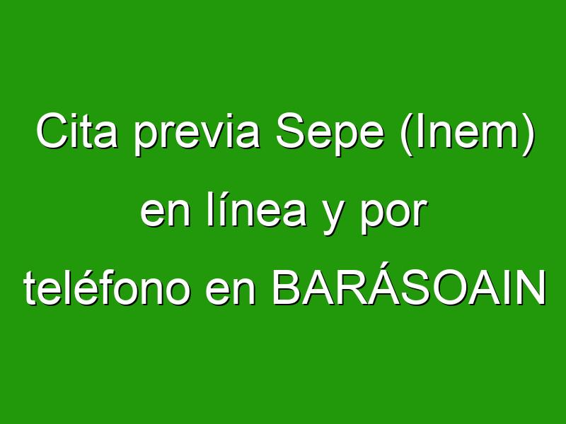 Cita previa Sepe (Inem) en línea y por teléfono en BARÁSOAIN