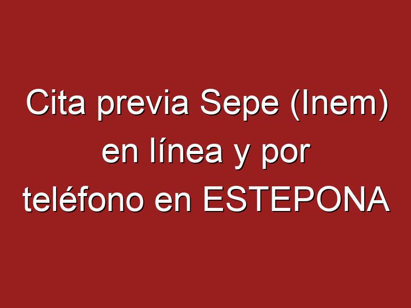 Cita previa Sepe (Inem) en línea y por teléfono en ESTEPONA