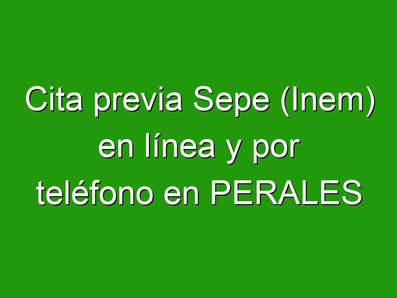 Cita previa Sepe (Inem) en línea y por teléfono en PERALES