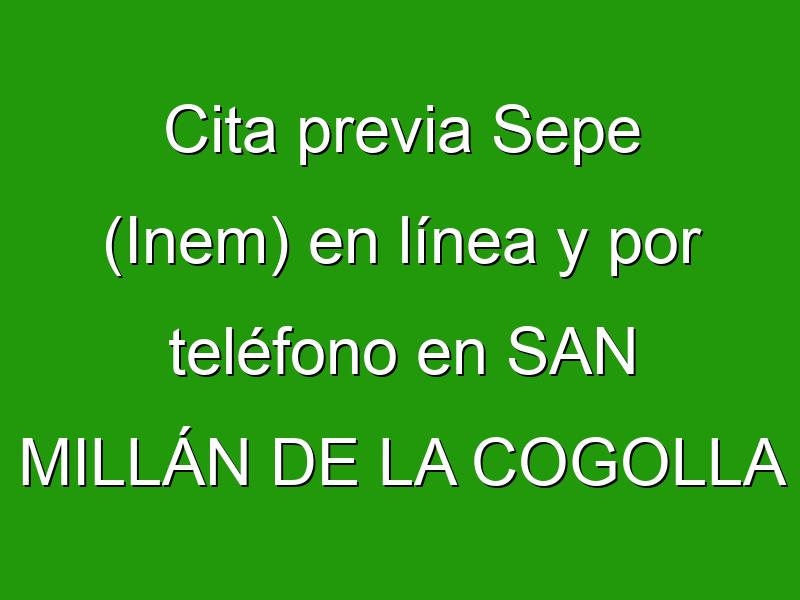 Cita previa Sepe (Inem) en línea y por teléfono en SAN MILLÁN DE LA COGOLLA