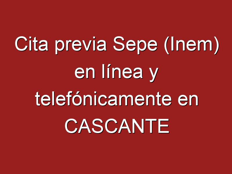 Cita previa Sepe (Inem) en línea y telefónicamente en CASCANTE