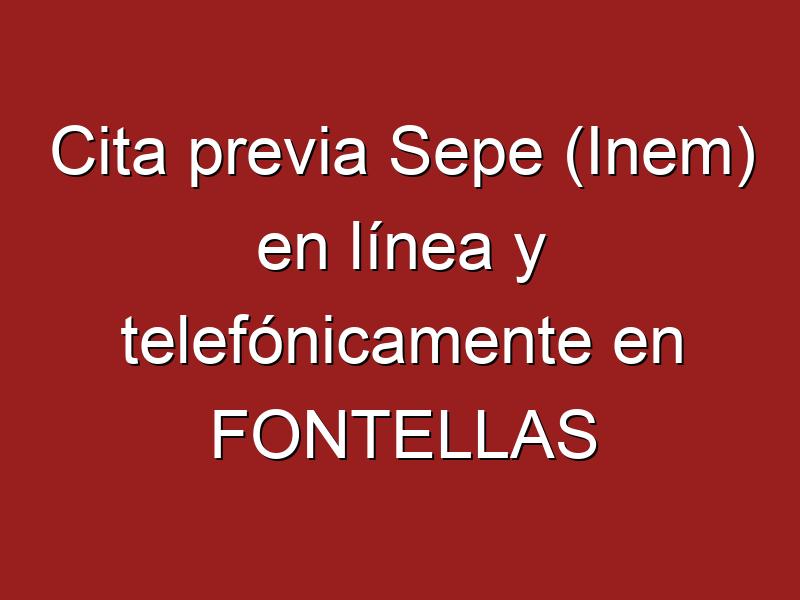 Cita previa Sepe (Inem) en línea y telefónicamente en FONTELLAS