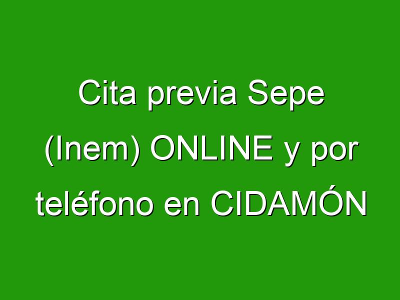 Cita previa Sepe (Inem) ONLINE y por teléfono en CIDAMÓN