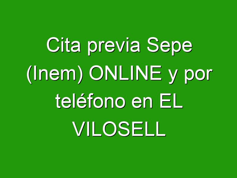 Cita previa Sepe (Inem) ONLINE y por teléfono en EL VILOSELL